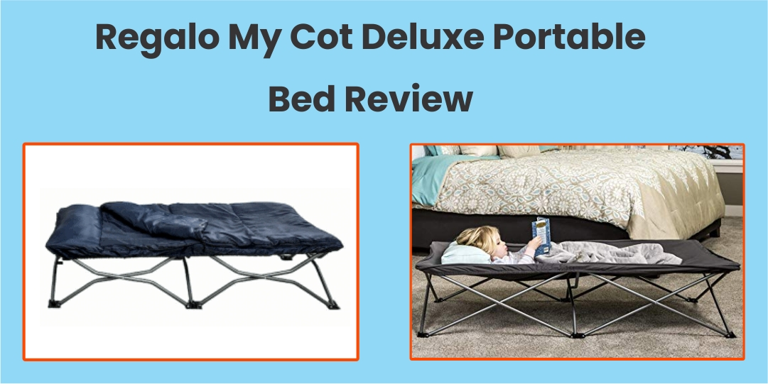Regalo My Cot Deluxe Portable Bed Review