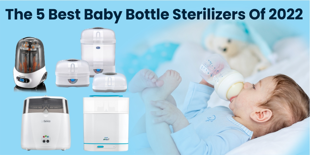 The 5 Best Baby Bottle Sterilizers Of 2022